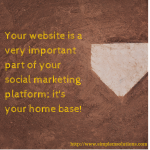 Your website is your home base, your foundation!